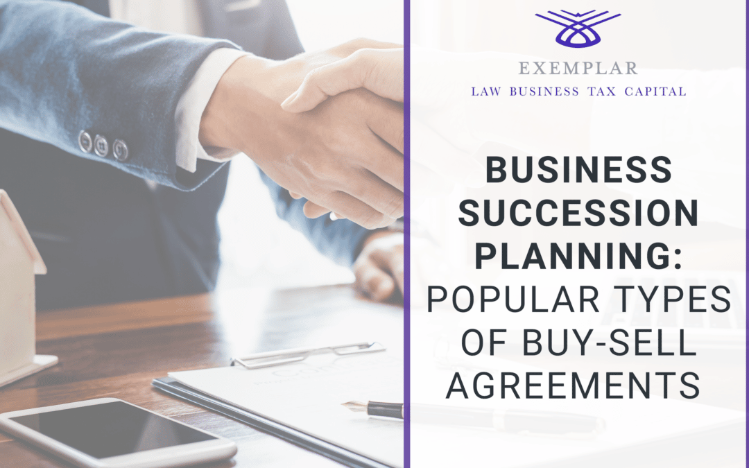 Succession Planning for Business Owners Part II: Popular Types of Buy-Sell Agreements