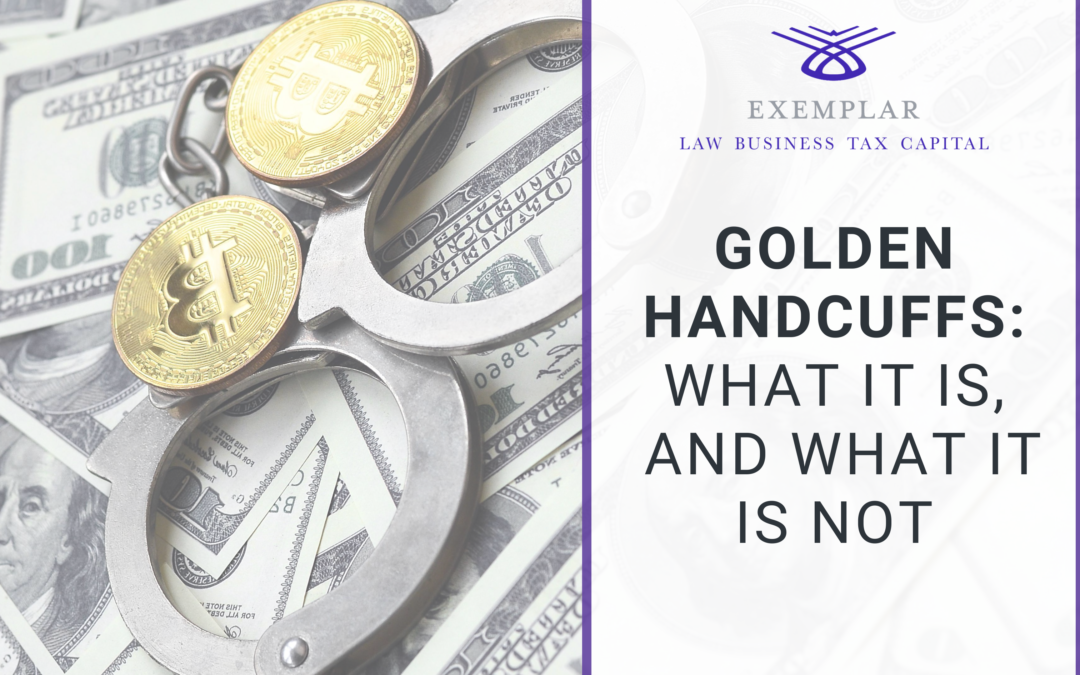 Golden Handcuffs: What it is, and What it is Not