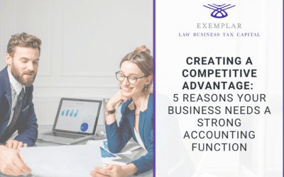 Creating a Competitive Advantage: 5 Reasons A Strong Accounting Function Can Put Your Business Ahead