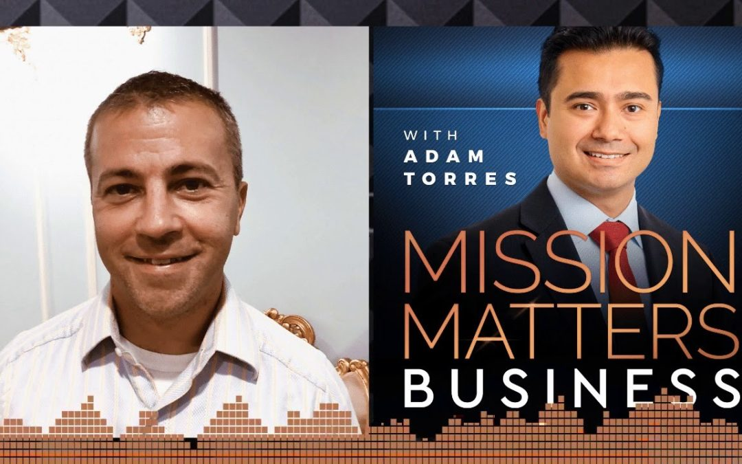 Christopher Marston Featured on Mission Matters with Adam Torres