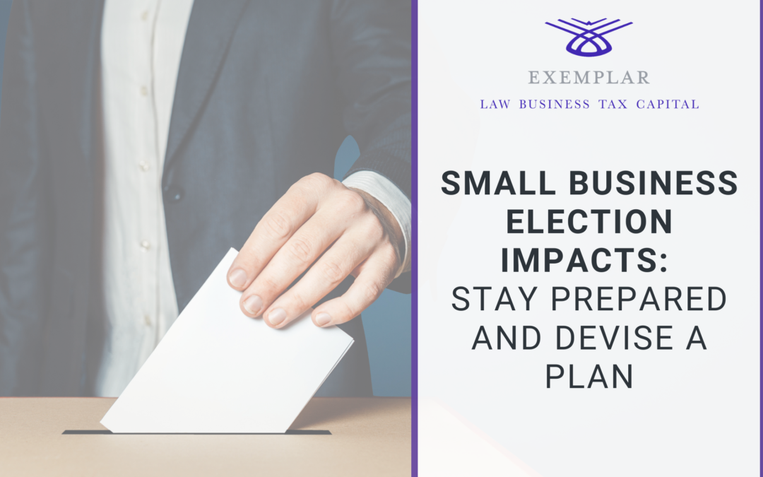 Small Business Election Impacts: Stay Prepared and Devise a Plan