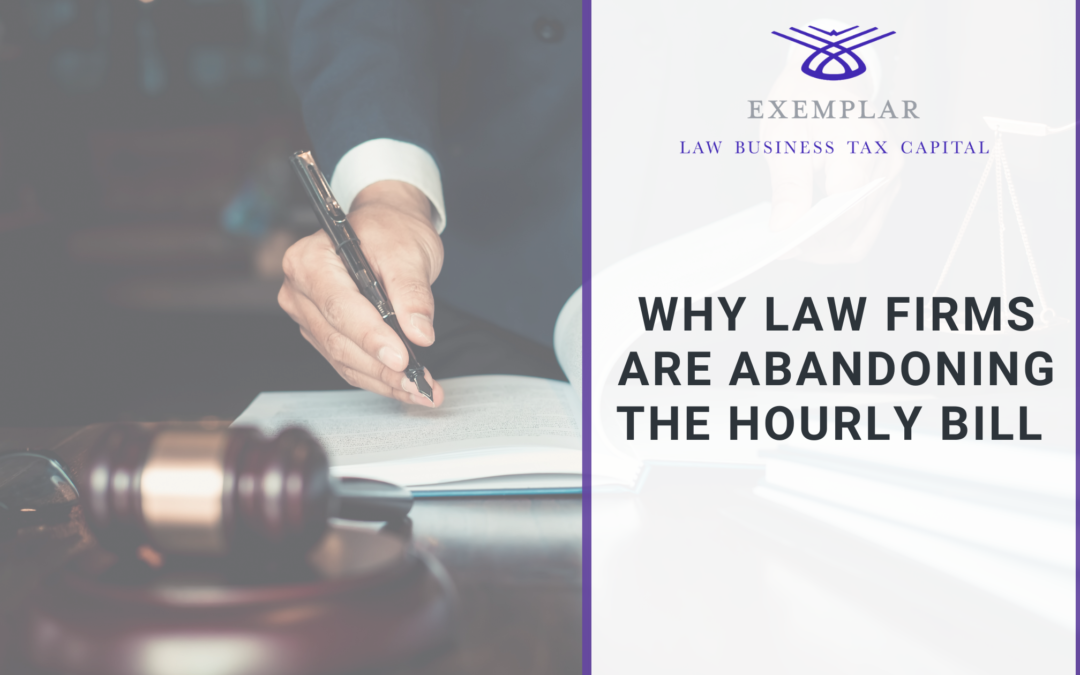 5 Reasons Law Firms are Abandoning the Hourly Bill