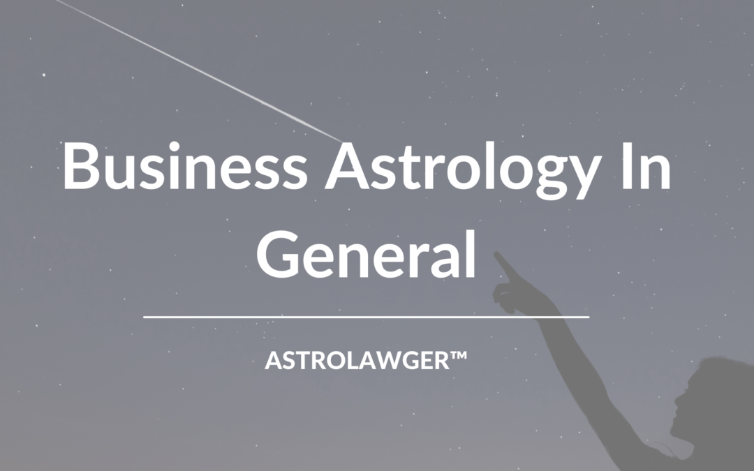 Business Astrology In General