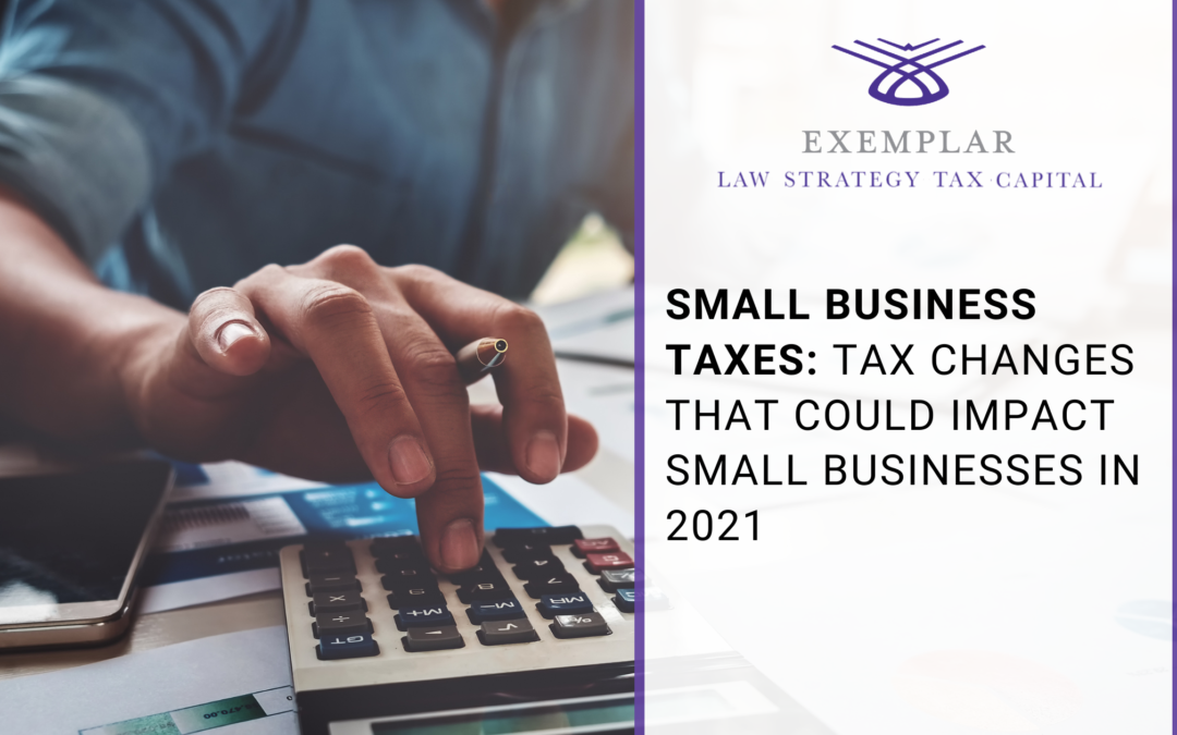Potential Tax Changes That Could Impact Small Businesses in 2021
