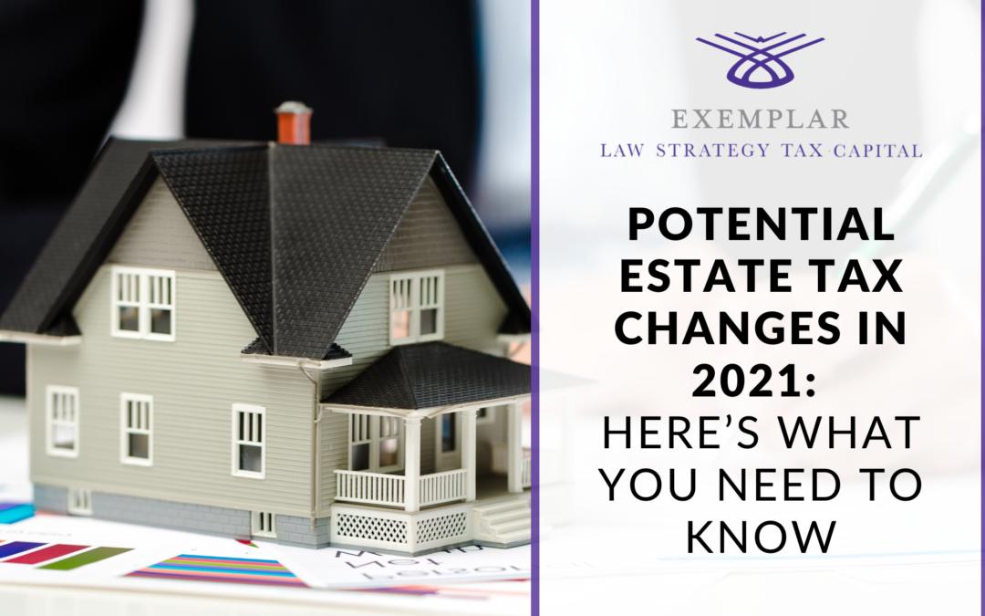 Estate Planning: Estate Tax changes in 2021
